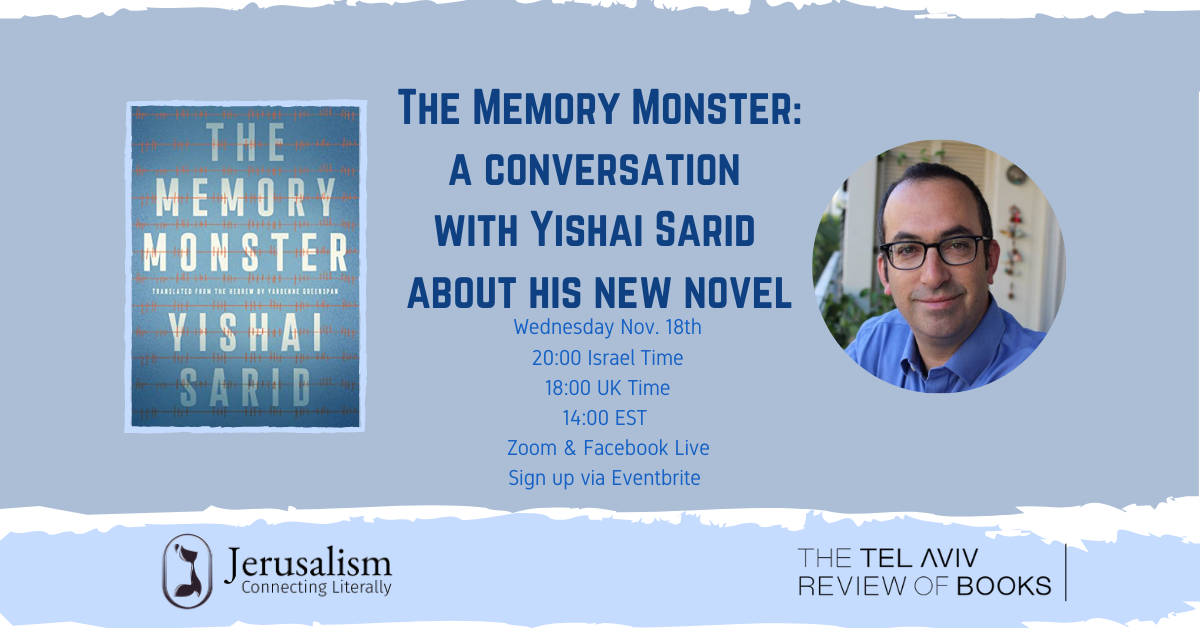 The Memory Monster: A Conversation with Yishai Sarid about his New Novel